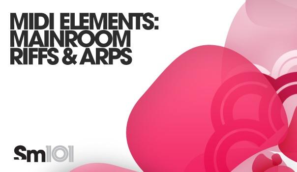 MIDI Elements: Mainroom Riffs & Arps